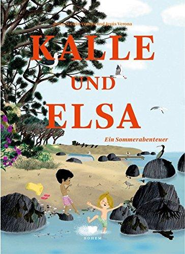Jenny Westin Verona, Jesús Verona: Kalle und Elsa. Ein Sommerabenteuer