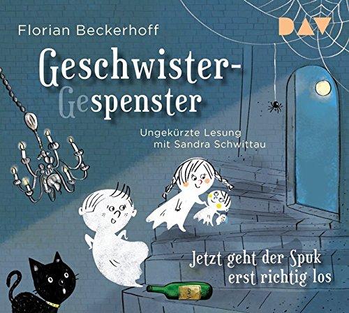 Florian Beckerhoff: Geschwister-(Ge)spenster. Jetzt geht der Spuk erst richtig los