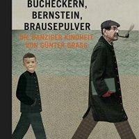 Elżbieta Pałasz: Bucheckern, Bernstein, Brausepulver. Die Danziger Kindheit von Günter Grass