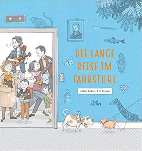 Isabel Acker, Eva Künzel: Die lange Reise im Fahrstuhl