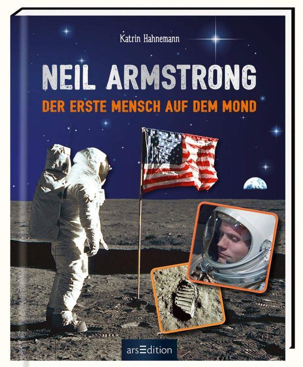 Katrin Hahnemann: Neil Armstrong. Der erste Mensch auf dem Mond