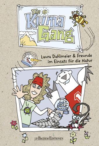 """Cover """"Die Klimagang. Laura Dahlmeier & Freunde im Einsatz für die Natur. Rezension."""