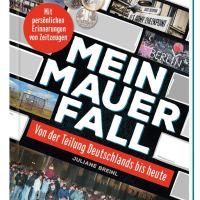 Juliane Breinl: Mein Mauerfall. Von der Teilung Deutschlands bis heute