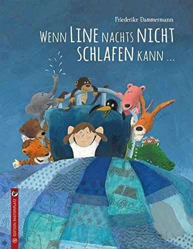 Friederike Dammermann: Wenn Line nachts nicht schlafen kann