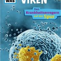 Rezension: Was ist was Viren. Den Krankheitserregern auf der Spur
