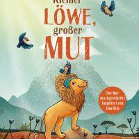 Rezension: Tom Beld, Carolin Helm, Alexandra Helm: Kleiner Löwe, großer Mut