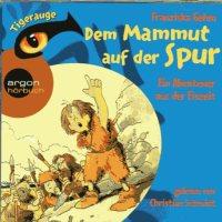 Franziska Gehm: Dem Mammut auf der Spur