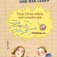 Annette Beckmann, Marion Goedelt: Carlotta, Henri und das Leben. Tante Uli ist verliebt und vermehrt sich