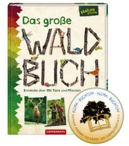 Waldbuch vom Coppenrath Verlag. Da wollen die Kinder sofort raus in den Forst und dort die Natur erkunden.  foto (c) coppenrath verlag