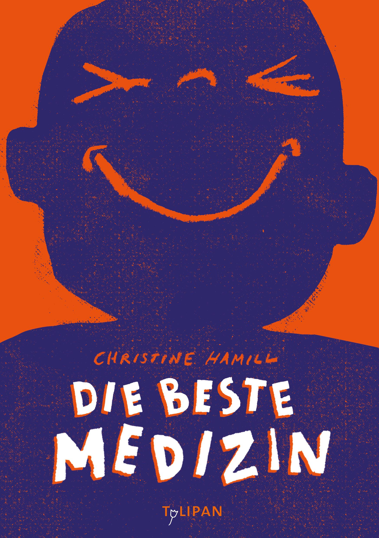 """""""Die beste Medizin"""" ist ein lustiges Buch, das auch leise, berührende Töne anschlägt. 2017 wurde es mit dem """"Laugh Out Loud Book Award"""" ausgezeichnet."""