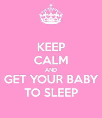 Keep Calm and Get Your Baby to Sleep
