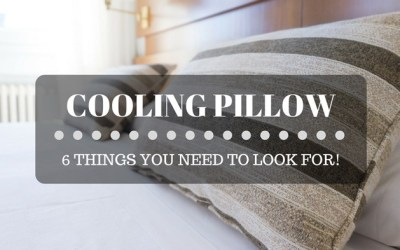 Best Cooling Pillow: 6 Things You Need to Look For!