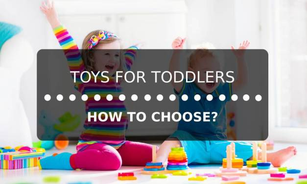 7 Tips for Choosing Toys for Toddlers
