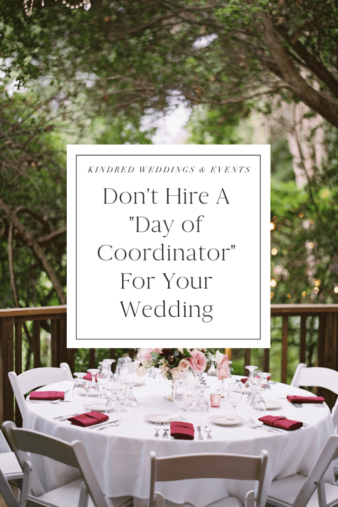 Why You Shouldn't Hire a Day of Coordinator For Your Wedding