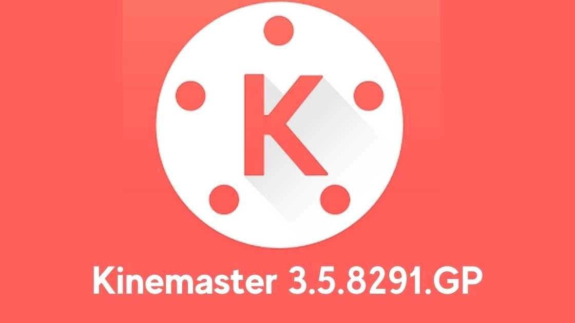 Kinemaster 3.5.8291.GP