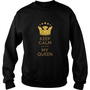 keep calm you are my queen