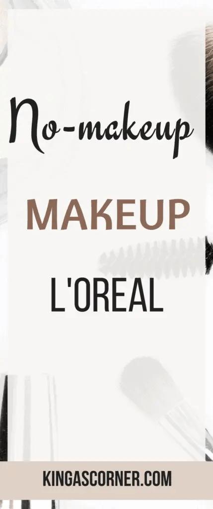 No makeup makeup loreal
