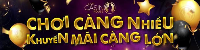 Live Casino House - Nhà Cái Đánh Bài Casino Online Ăn Tiền Uy Tín