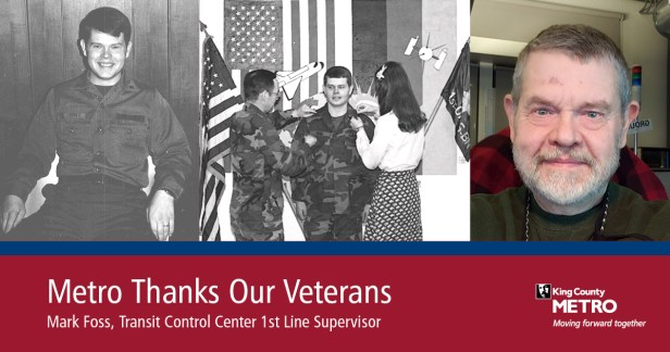 Mark Foss, a First Line Supervisor in Metro's Transit Control Center, is shown when serving in the military and today at Metro