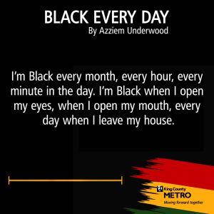 """Azziem Underwood-""""Black Every Day"""""""