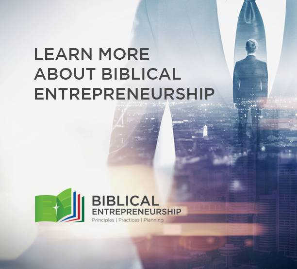 Learn More About Biblical Entrepreneurship