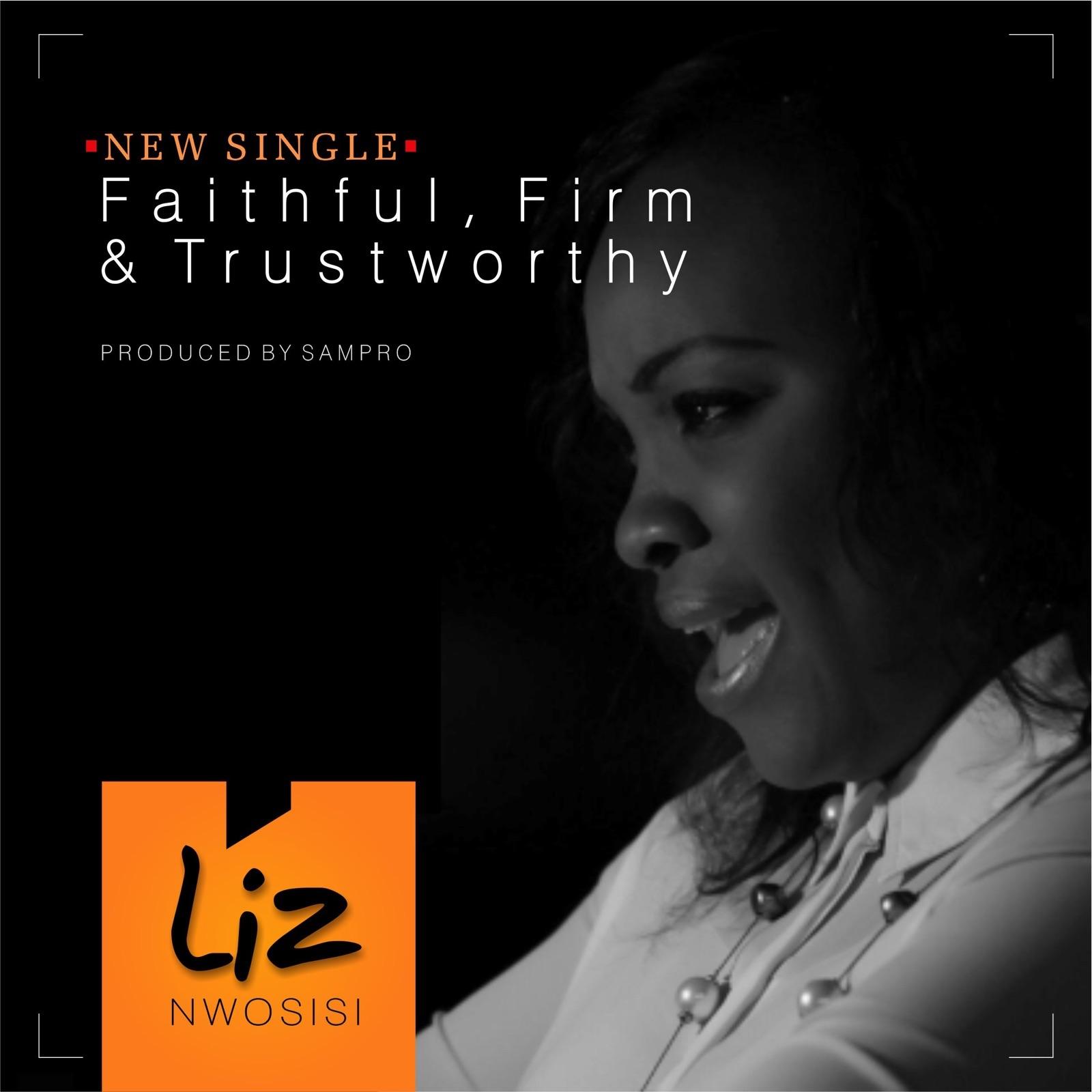 DOWNLOAD Music: Liz Nwosis – Faithful, Firm & Trust Worthy