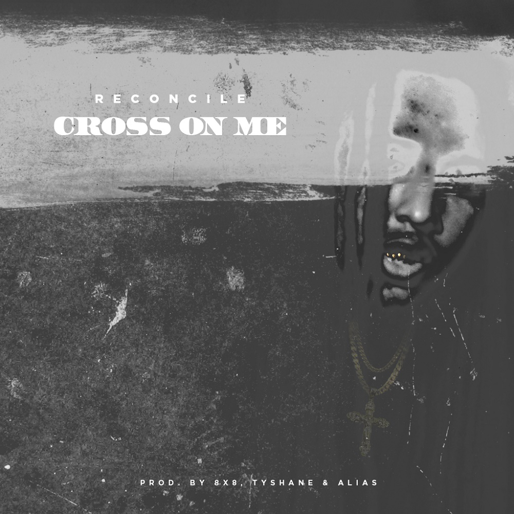 DOWNLOAD Music: Reconcile – Cross On Me (Trill)