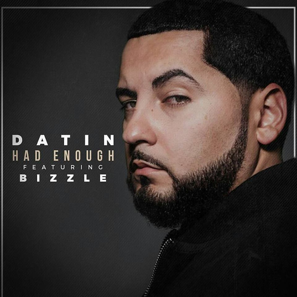 Datin – Had Enough (ft. Bizzle)
