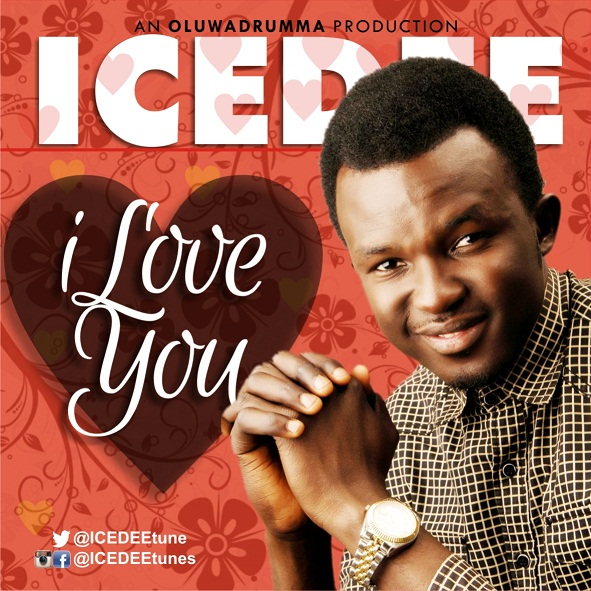 DOWNLOAD Music: Ice Dee - I Love You (Prod  By Drumma