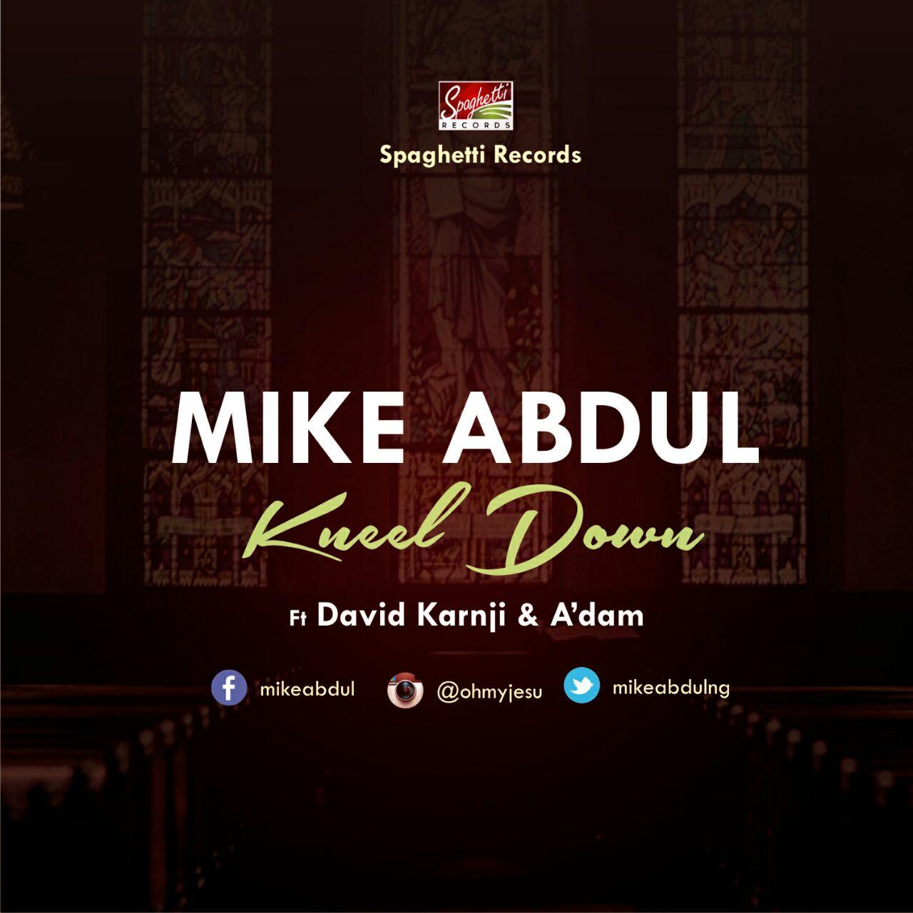 DOWNLOAD Music: Mike Abdul – Kneel Down (ft. David Karnji And A'Dam)