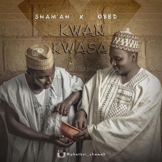 DOWNLOAD Music: Sham'ah – Kwankwasa (ft. Obed)