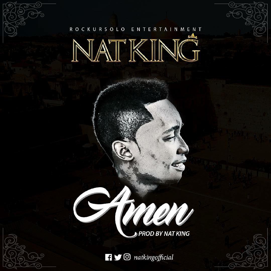 DOWNLOAD Music: Nat King – Amen (Prod. By Nat King)