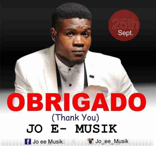 DOWNLOAD Music: Jo E – Musik – Obrigado (Thank You)