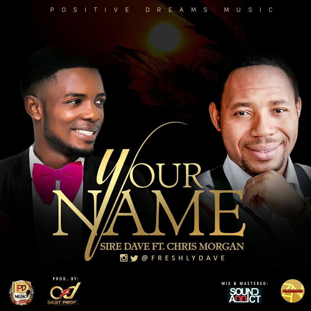 DOWNLOAD Music: Sire Dave – Your Name (ft. Chris Morgan)