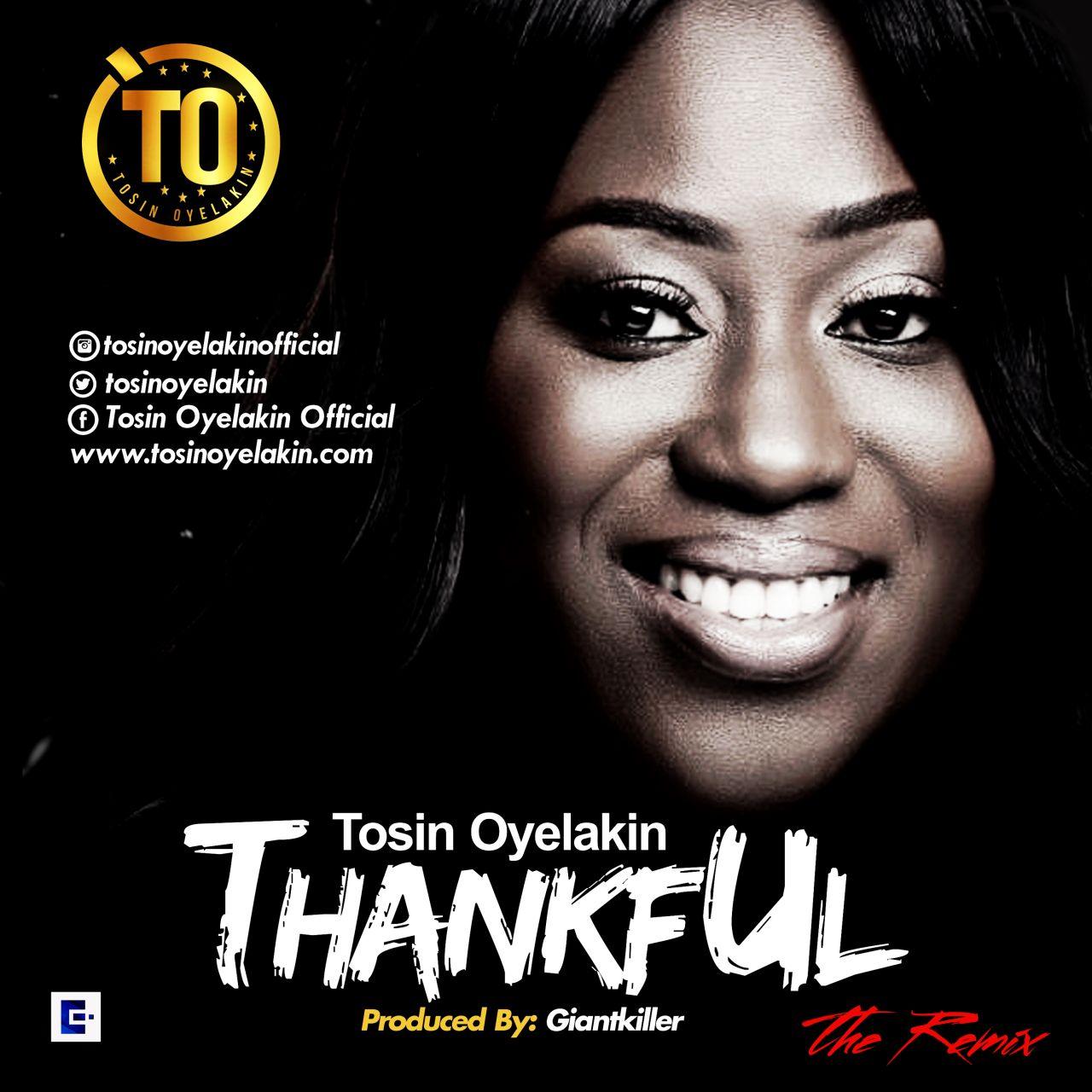 DOWNLOAD Music: Tosin Oyelakin – ThankFul (Remix)