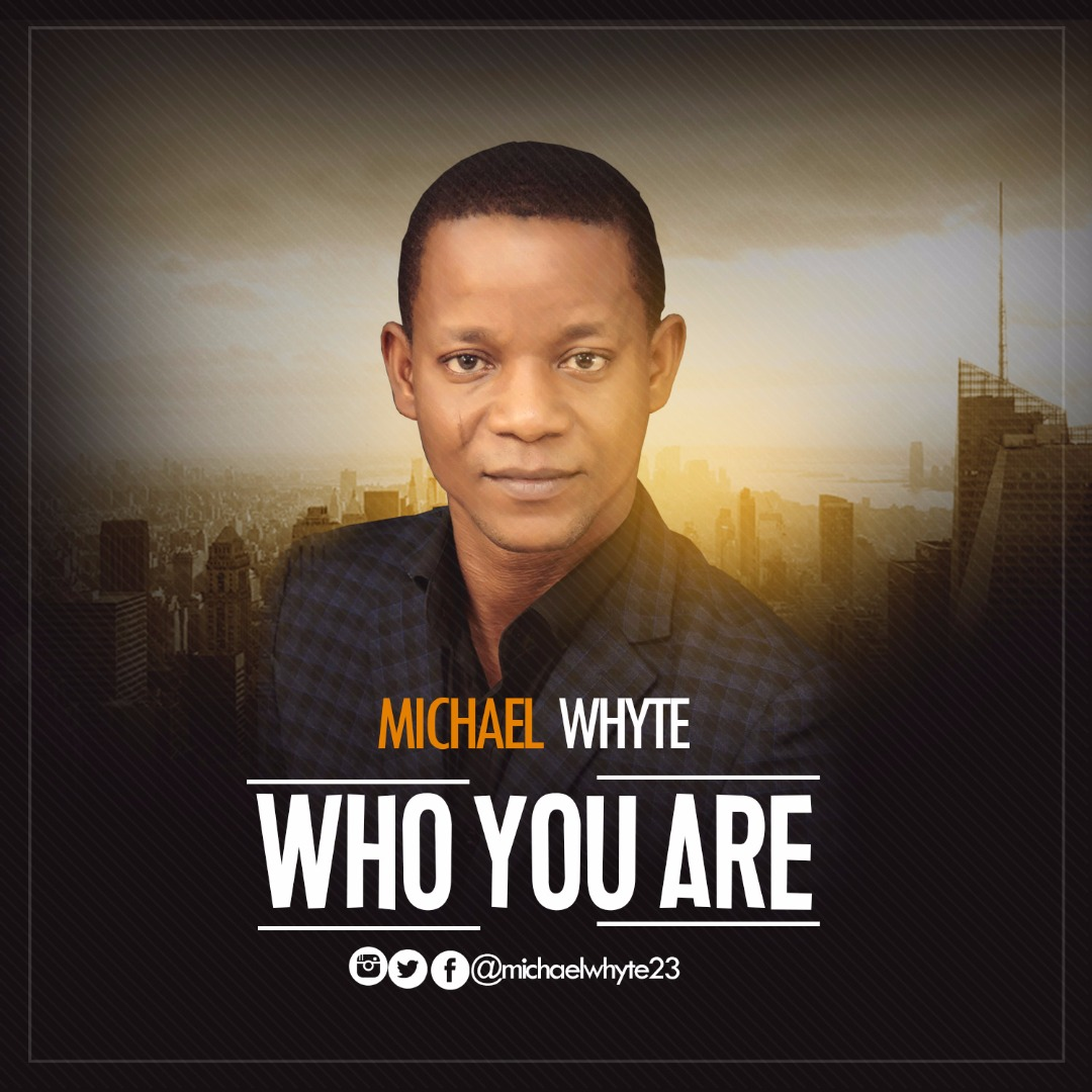 DOWNLOAD Music: Michael Whyte – Who You Are