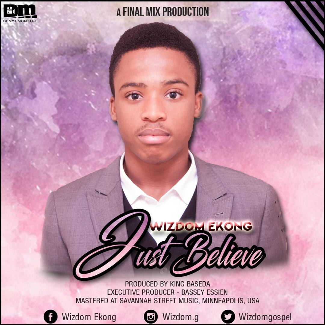 DOWNLOAD Music: Wizdom Ekong – Just Believe