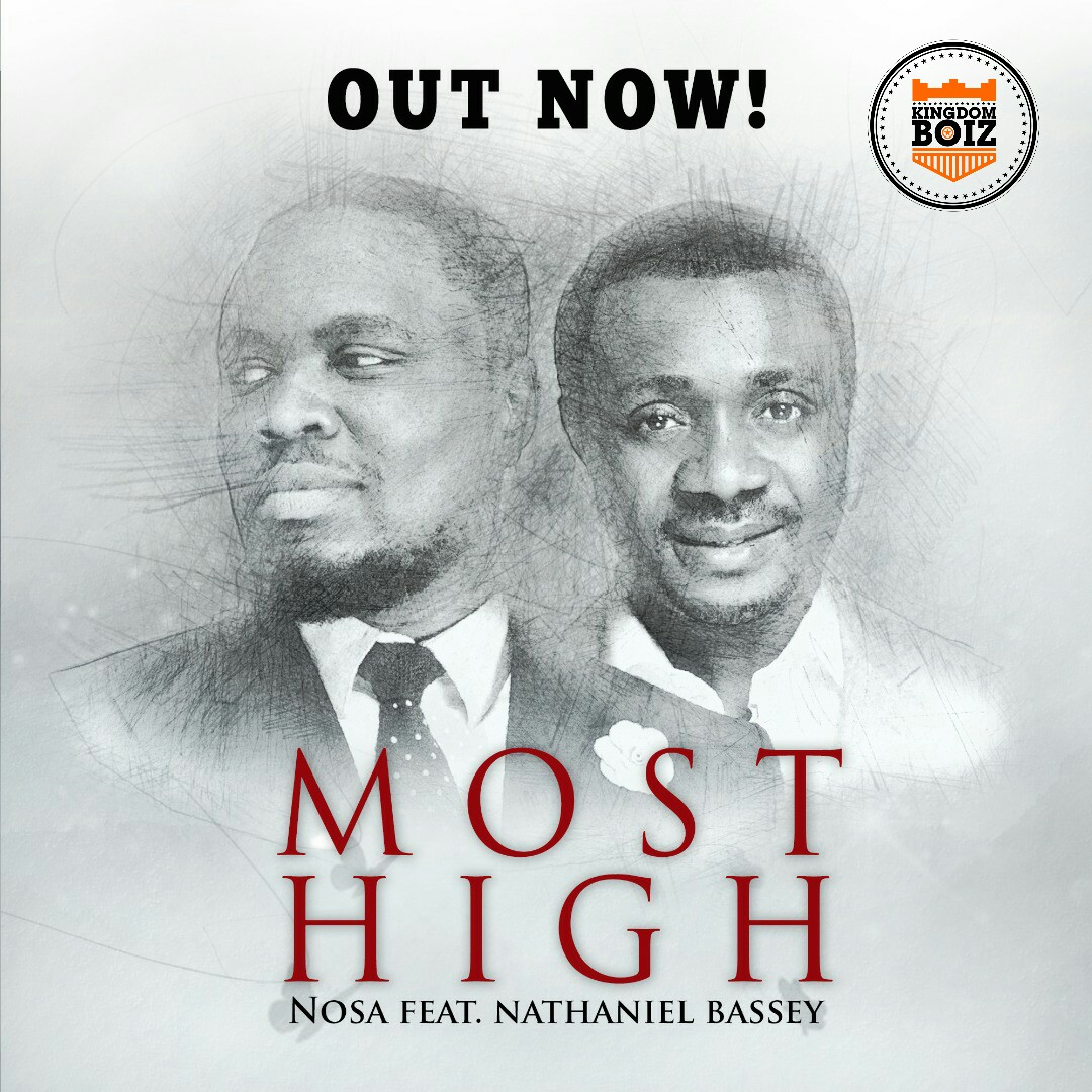 DOWNLOAD Music: Nosa – Most High (ft. Nathaniel Bassey)