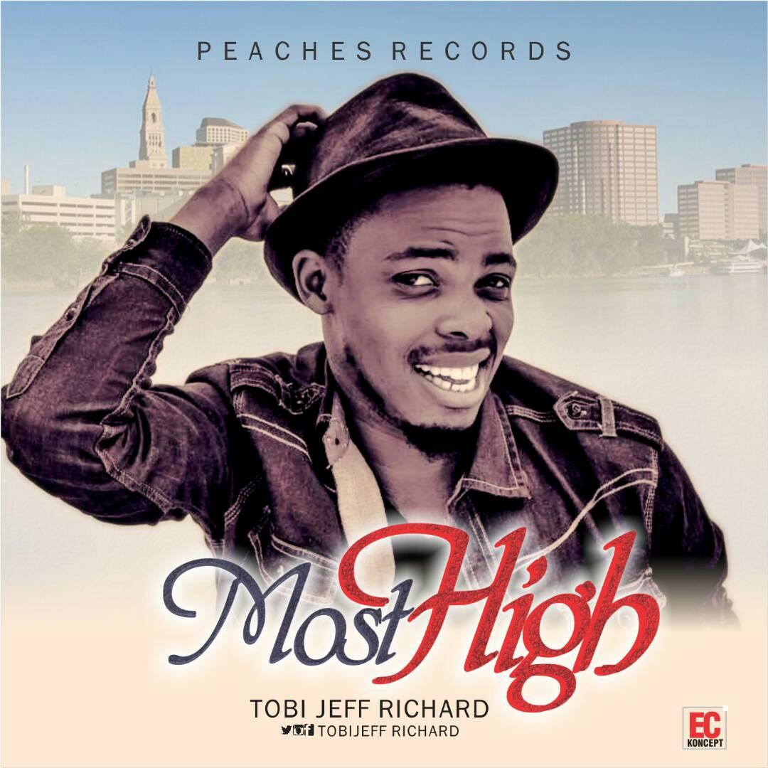 DOWNLOAD Music: Tobi Jeff Richard – Most High