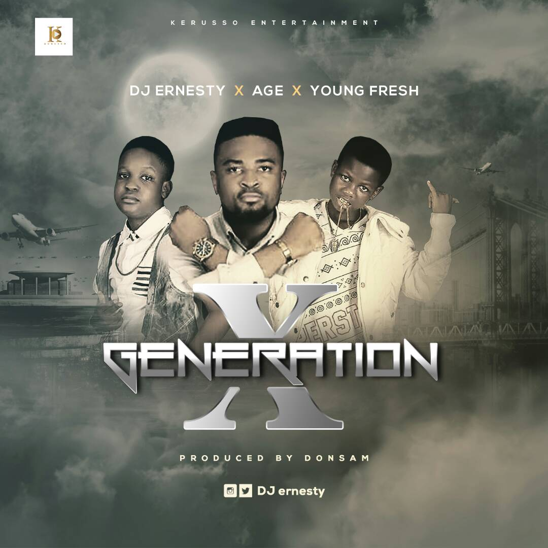 DOWNLOAD Music: DJ Ernesty X Age X Young Fresh – Generation (Prod. By Donsam)