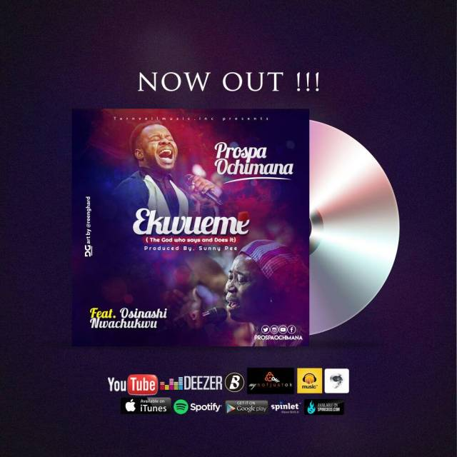 DOWNLOAD Music + Video: Prospa Ochimana - Ekwueme (ft  Osinachi