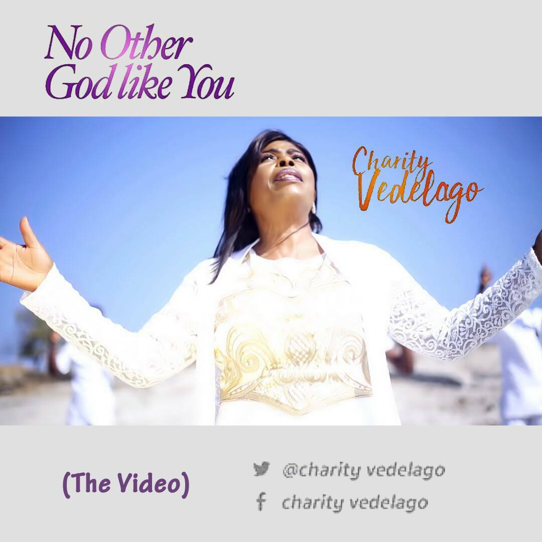 MUSIC Video: Charity Vedelago – No Other God Like You