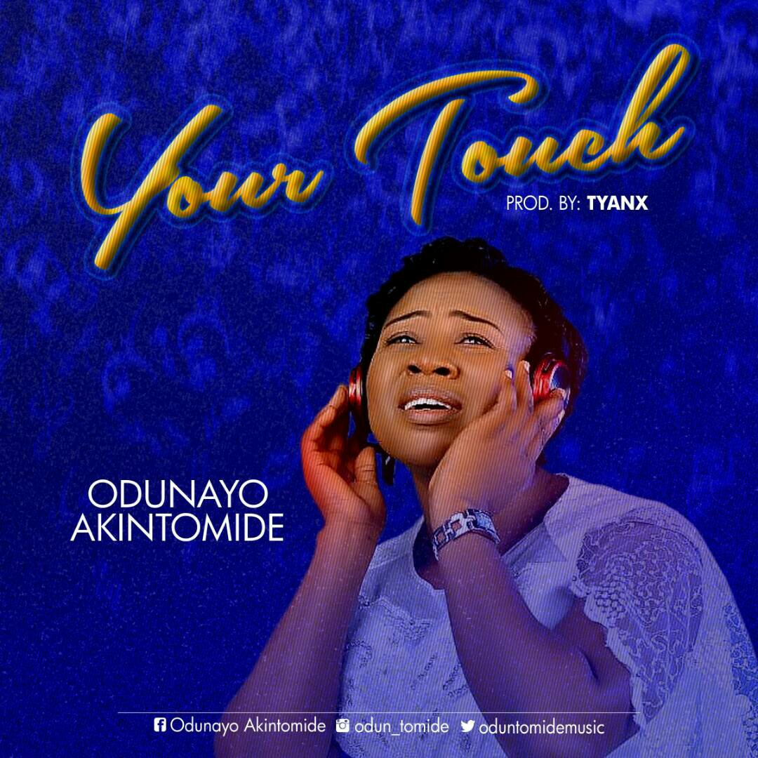 DOWNLOAD Music: Odunayo Akintomide – Your Touch