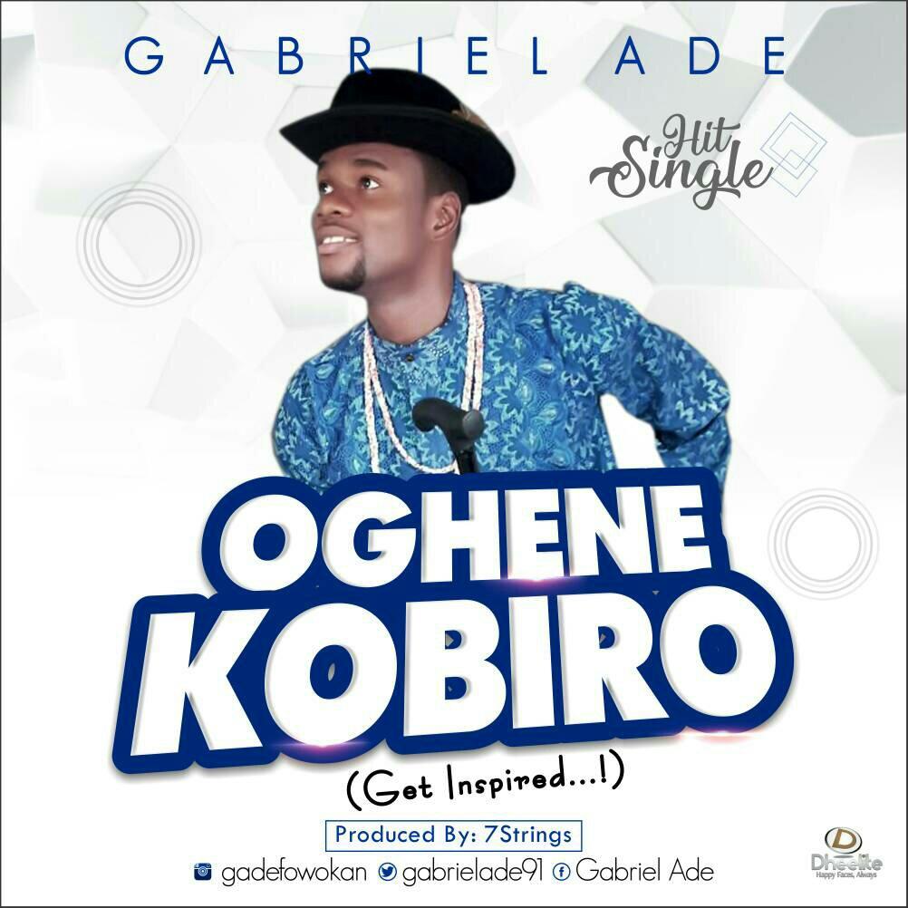 DOWNOAD Music: Gabriel Ade – Oghene Kobiro