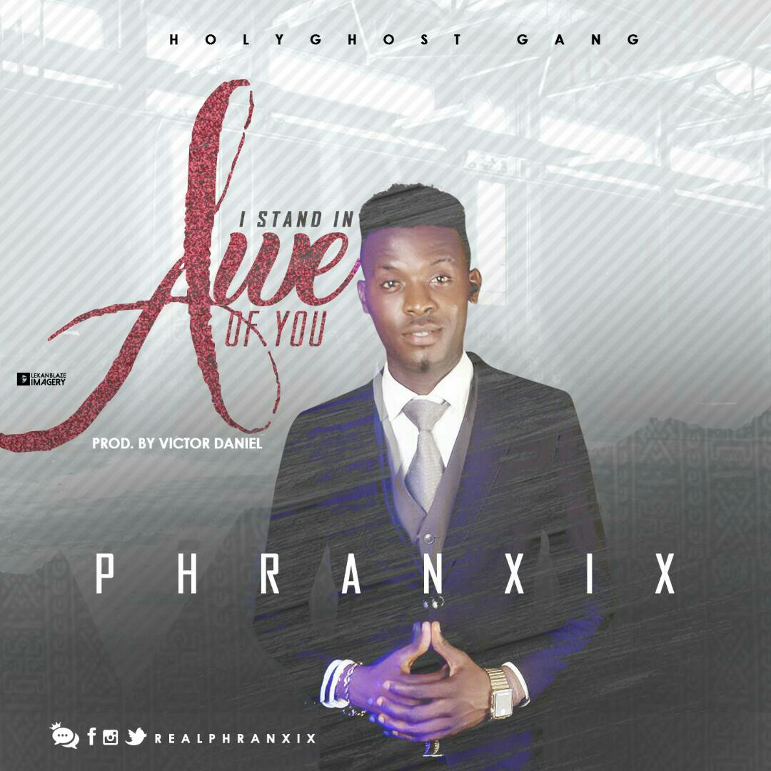 DOWNLOAD Music: Phranxix – I Stand In Awe Of You