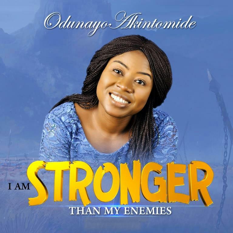 DOWNLOAD Music: Odunayo Akintomide – I Am Stronger Than My Enemies
