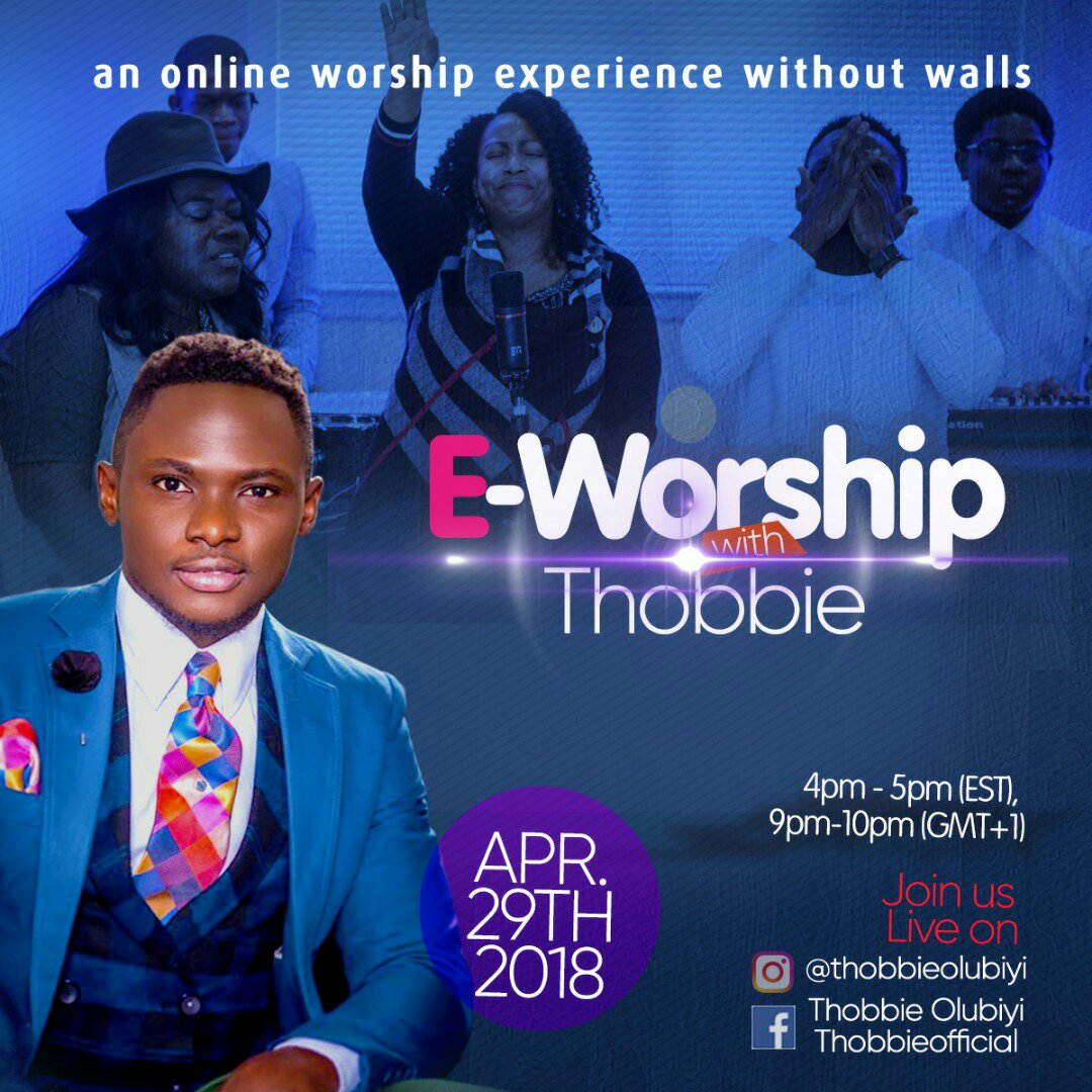 E-Worship With Thobbie – An Online Worship Experience, Apr. 29th, 2018