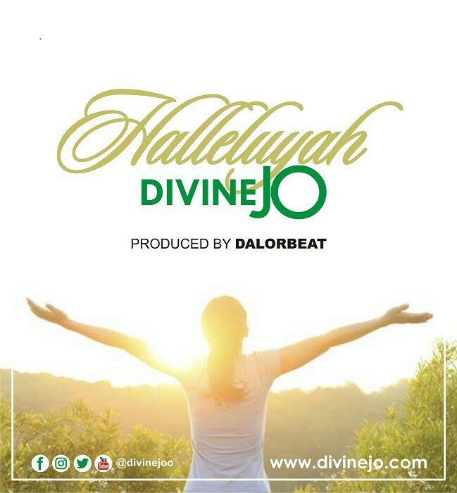 DOWNLOAD Music: Divine Jo – Hallelujah (Prod. By Dalorbeat)