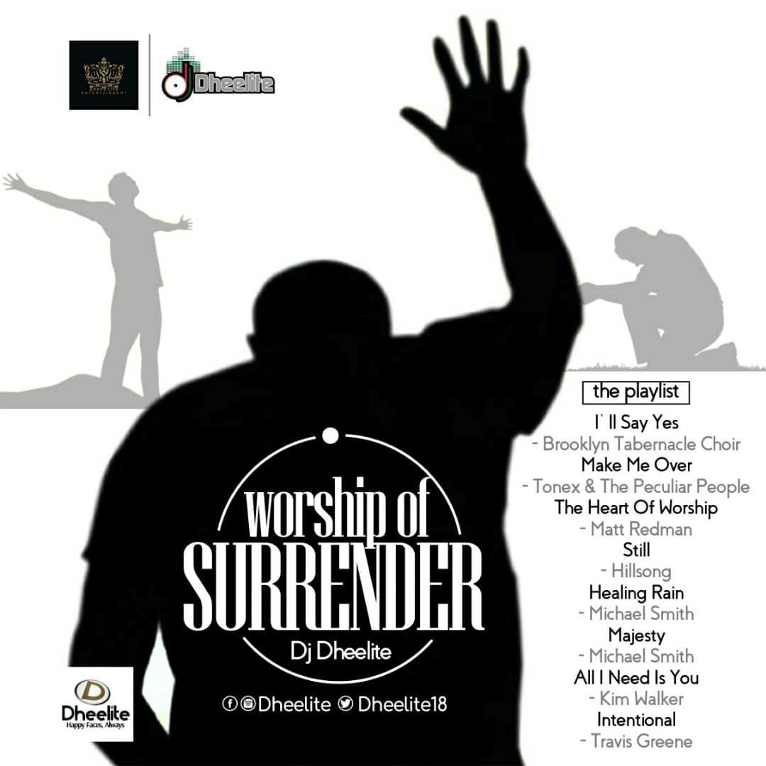 "Dj Dheelite Releases Brand New Worship Mixtape – ""Worship Of Surrender"""