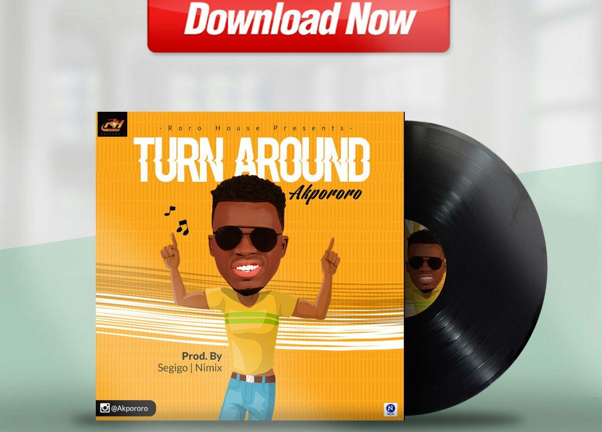 DOWNLOAD Music: Akpororo – Turn Around